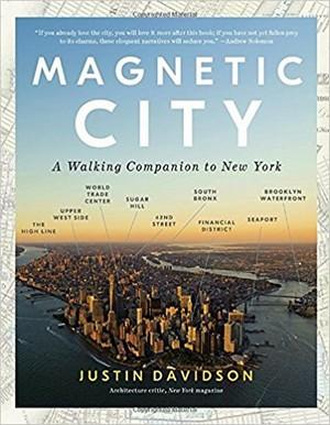 Magnetic City: A Walking Companion to New York New Arrivals