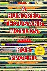 A Hundred Thousand Worlds New Arrivals