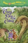 A Crazy Day with Cobras (The Magic Treehouse: Book 45) Young Adult - Historical