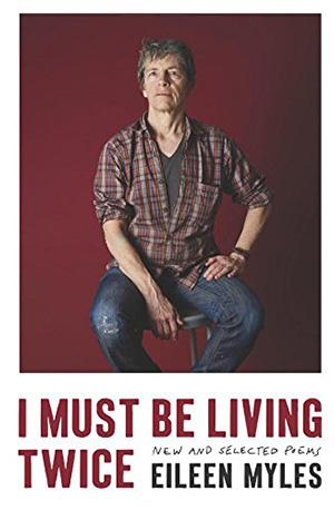 I Must Be Living Twice: New and Selected Poems 1975 - 2014 NYT Notable Books 2016