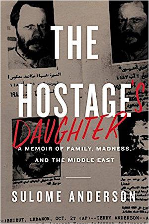 The Hostage's Daughter: A Story of Family, Madness, and the Middle East Middle Eastern