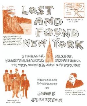 Lost and Found New York: Oddballs, Heroes, Heartbreakers, Scoundrel, Thugs, Mayors, and Mysteries