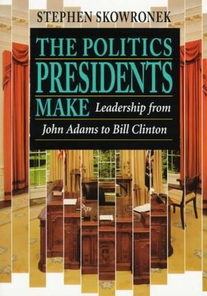 Politics Presidents Make: Leadership from John Adams to Bill Clinton Americana