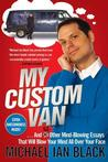 My Custom Van ...and 52 Other Mind- Blowing Essays That Will Blow Your Mind All