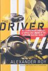Driver: My Dangerous Pursuit of Speed and Truth in the Outlaw Racing World Cale