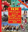 101 Things You Gotta Do Before You're 12