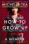 How to Grow Up: A Memoir Pre-Order Signed