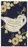 A Dissertation Upon Roast Pig and Other Essays (Penguin Great Food)