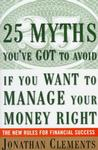 25 Myths You've Got to Avoid If You Want to Manage Your Money Right: The New Rul
