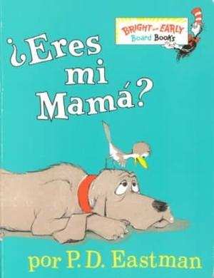 Eres Mi Mama? (Are You My Mother?) (Spanish Edition) in at ...