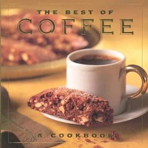 Best of Coffee: A Cookbook Coffee & Tea