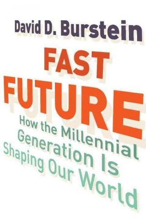 Fast Future: How the Millennial Generation Is Shaping Our World Sociology