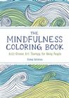 The Mindfulness Coloring Book: Anti-Stress Art Therapy for Busy People Drawing T