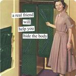 X - {DO NOT USE } Mag: A Real Friend Will Help You Hide the Body
