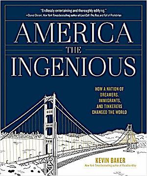 America the Ingenious: How a Nation of Dreamers, Immigrants, and Tinkerers Changed the World Signed New Editions