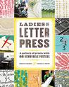 Ladies of Letterpress: A Gallery of Prints with 80 Removable Posters Signed New