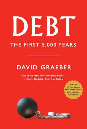 Debt: The First 5,000 Years New Arrivals