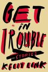 Get in Trouble: Stories Short Story
